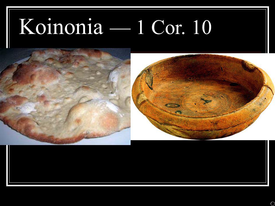 Koinonia — 1 Cor. 10