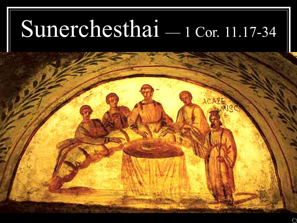Sunerchesthai — 1 Cor. 11.17-34