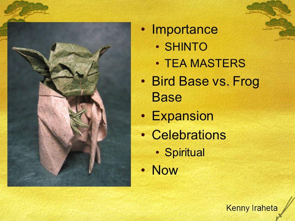 Importance SHINTO TEA MASTERS Bird Base vs.