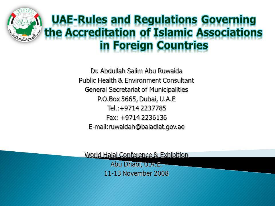 Dr. Abdullah Salim Abu Ruwaida Public Health & Environment Consultant General Secretariat of Municipalities P.O.Box 5665, Dubai, U.A.E Tel.:+9714 2237