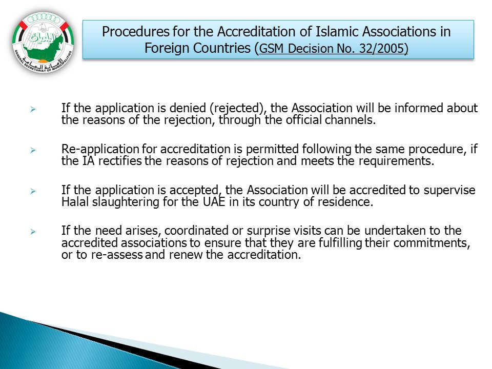  If the application is denied (rejected), the Association will be informed about the reasons of the rejection, through the official channels.  Re-ap