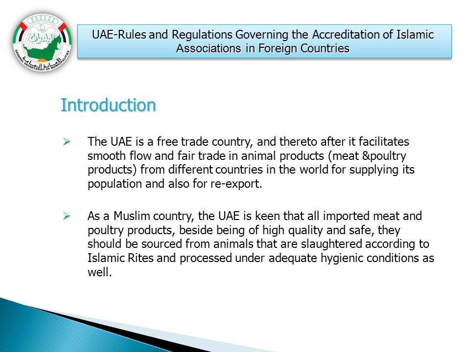 Introduction Introduction  The UAE is a free trade country, and thereto after it facilitates smooth flow and fair trade in animal products (meat &pou