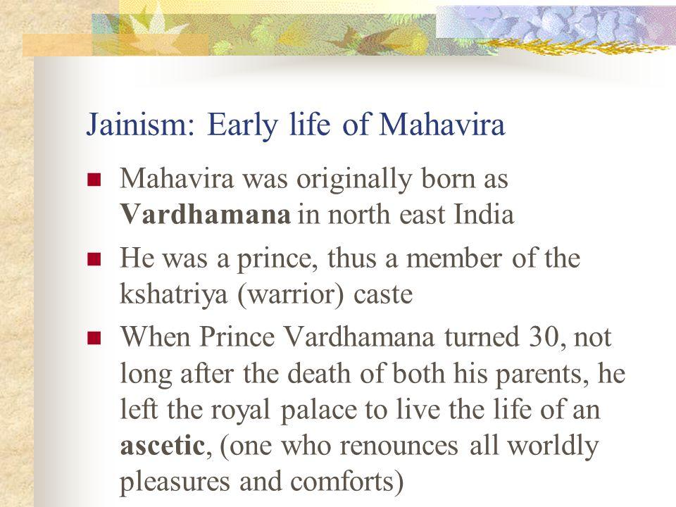 Mahavira ca. 599-527 BCE Parallels Buddha's life Family wealth vs. poverty Joined ascetics Became far more extreme Ahimsa yields true release Ahimsa p