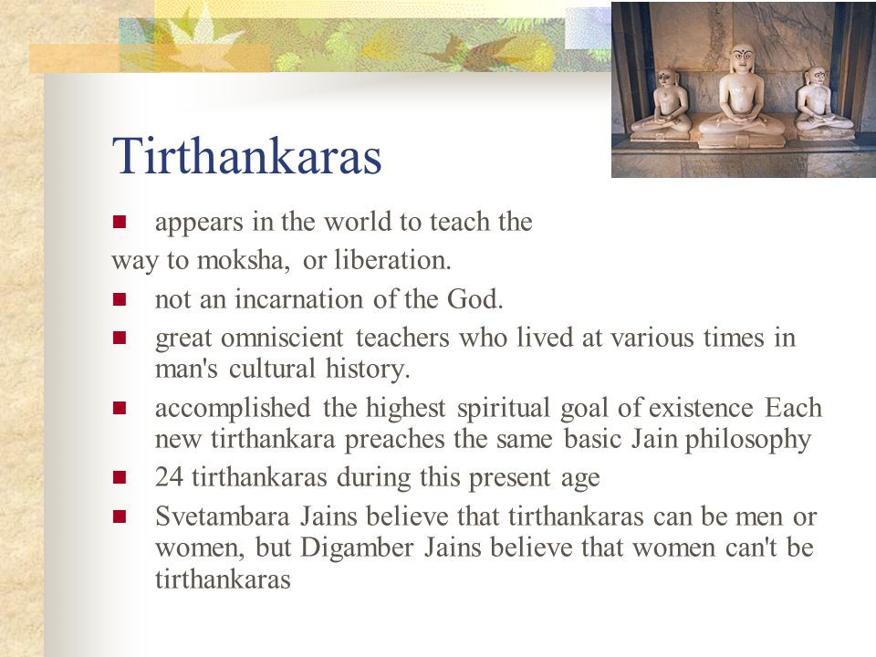Women Ahimsa and women Digambaras also believe that women are inherently himsic (harmful).