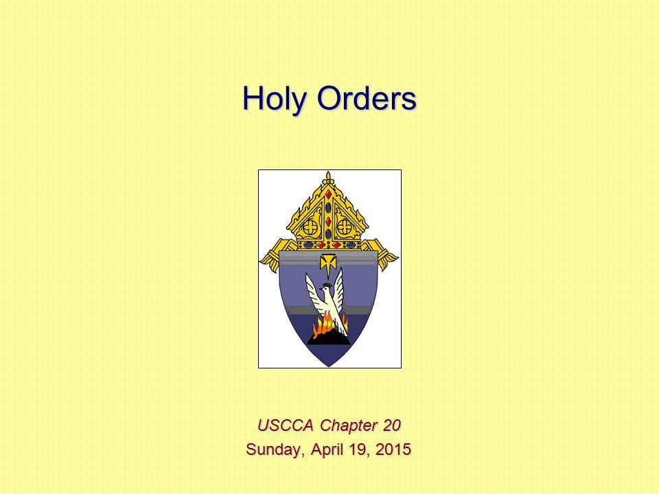 Holy Orders USCCA Chapter 20 Sunday, April 19, 2015Sunday, April 19, 2015Sunday, April 19, 2015Sunday, April 19, 2015