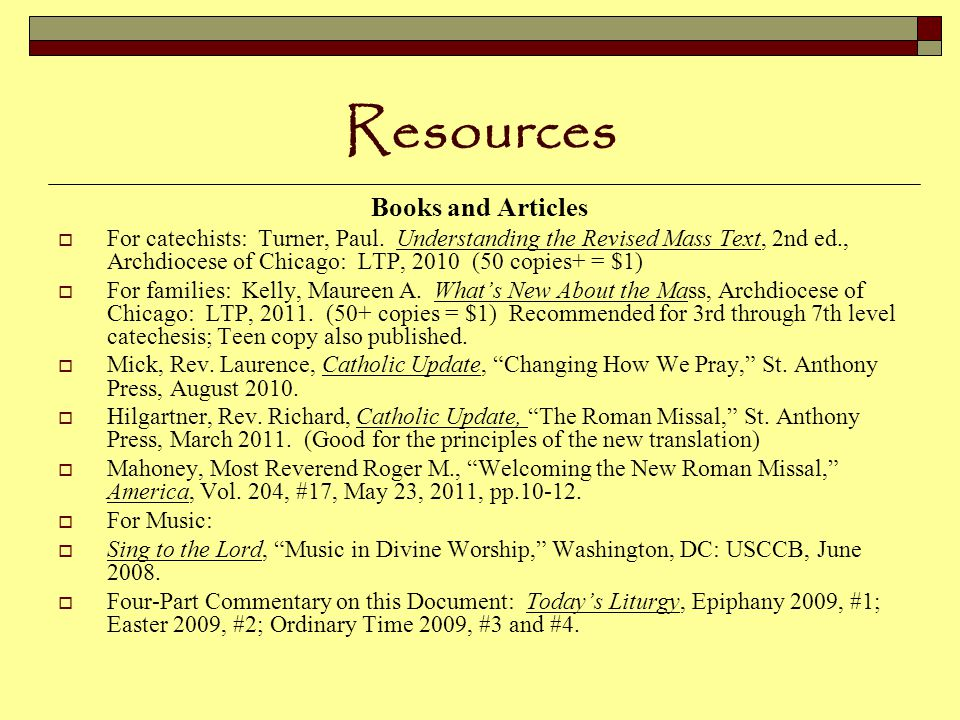 Resources Books and Articles  For catechists: Turner, Paul.