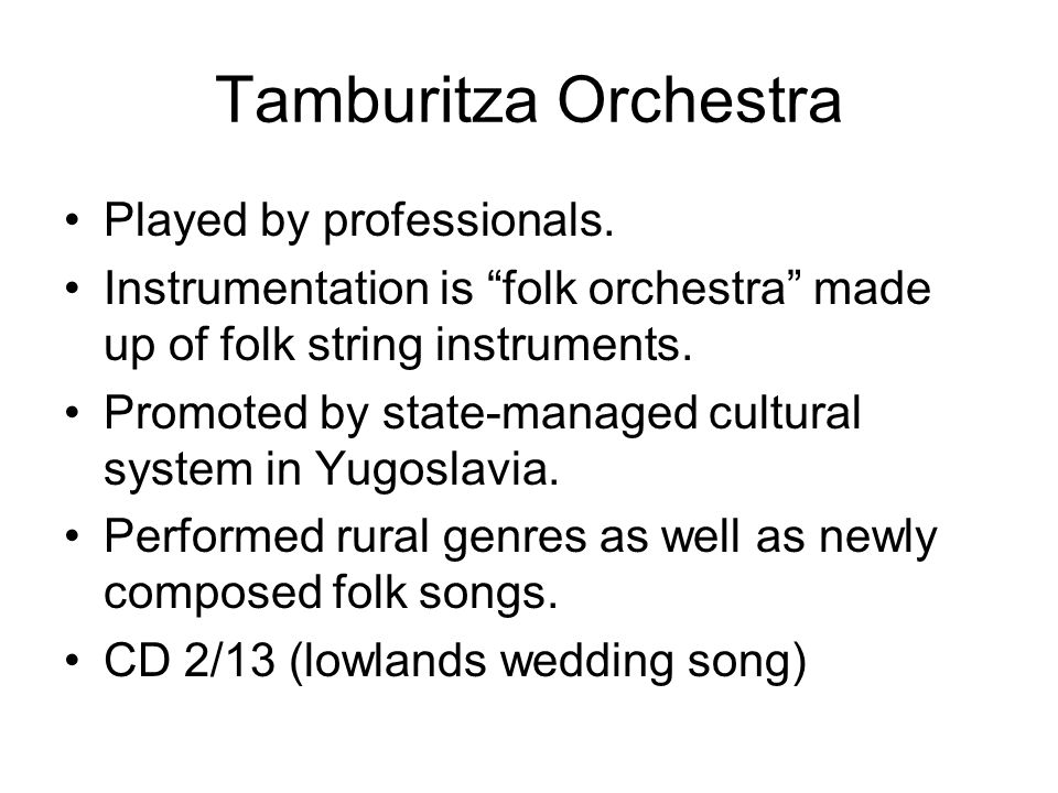 Tamburitza Orchestra Played by professionals.