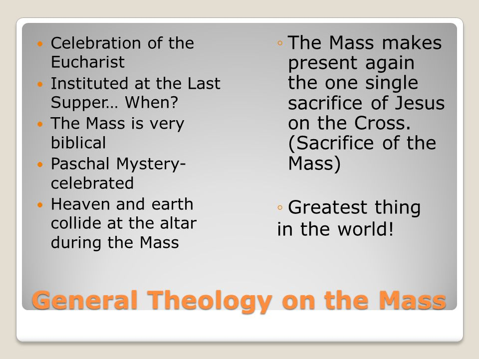 General Theology on the Mass Celebration of the Eucharist Instituted at the Last Supper… When.