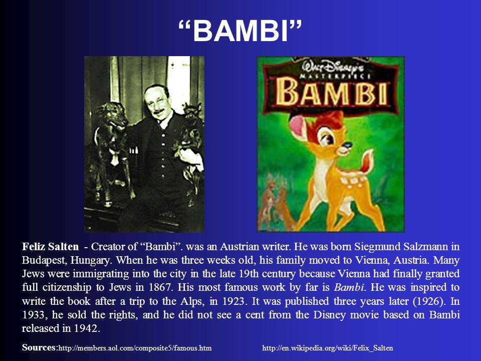 """BAMBI"" Feliz Salten - Creator of ""Bambi"". was an Austrian writer. He was born Siegmund Salzmann in Budapest, Hungary. When he was three weeks old, hi"