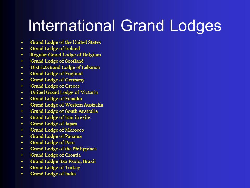 International Grand Lodges Grand Lodge of the United States Grand Lodge of Ireland Regular Grand Lodge of Belgium Grand Lodge of Scotland District Gra