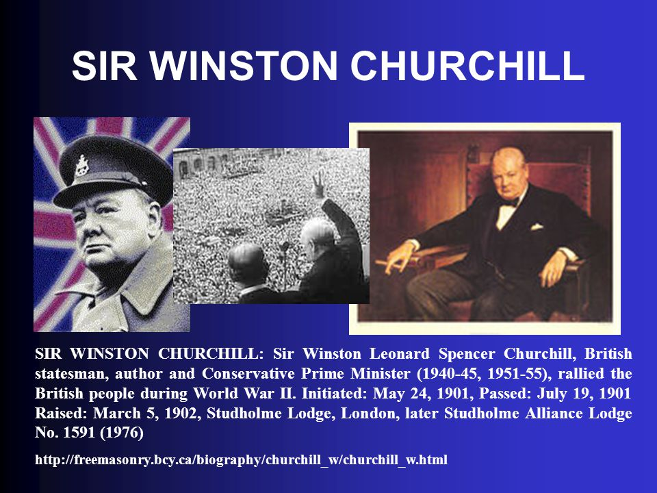 SIR WINSTON CHURCHILL SIR WINSTON CHURCHILL: Sir Winston Leonard Spencer Churchill, British statesman, author and Conservative Prime Minister (1940-45, 1951-55), rallied the British people during World War II.