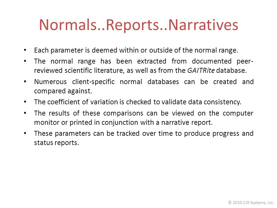 Normals..Reports..Narratives Each parameter is deemed within or outside of the normal range.