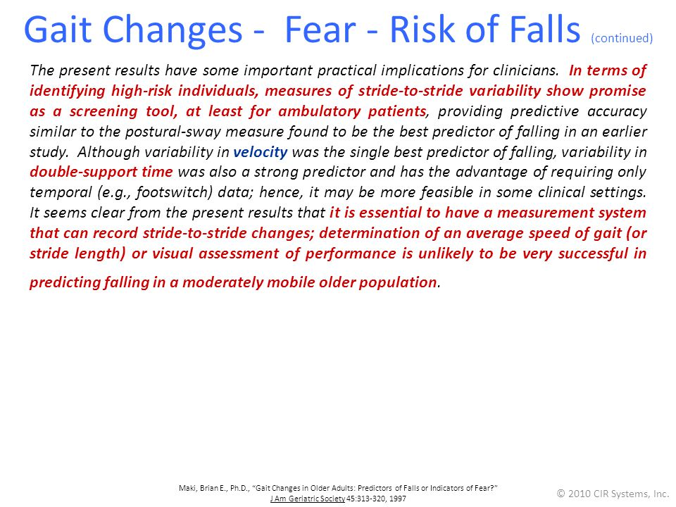 Gait Changes - Fear - Risk of Falls (continued) The present results have some important practical implications for clinicians.