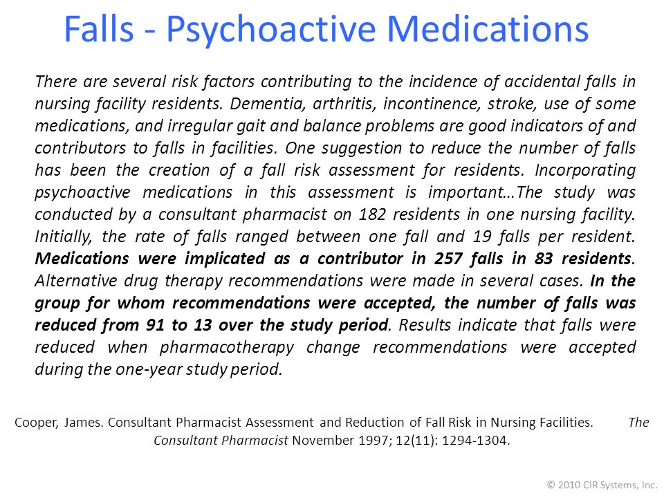 Falls - Psychoactive Medications There are several risk factors contributing to the incidence of accidental falls in nursing facility residents.