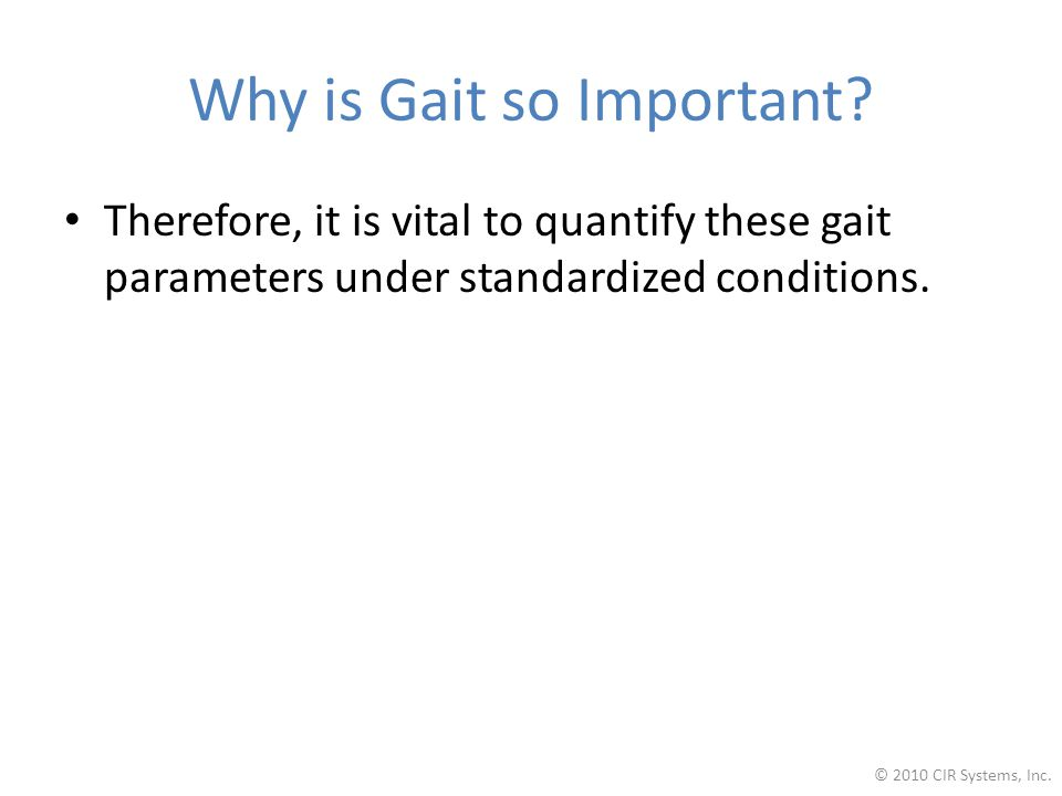 Therefore, it is vital to quantify these gait parameters under standardized conditions.