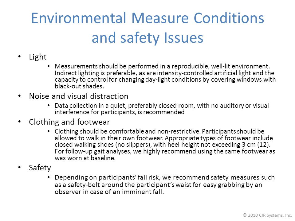 Environmental Measure Conditions and safety Issues Light Measurements should be performed in a reproducible, well-lit environment.