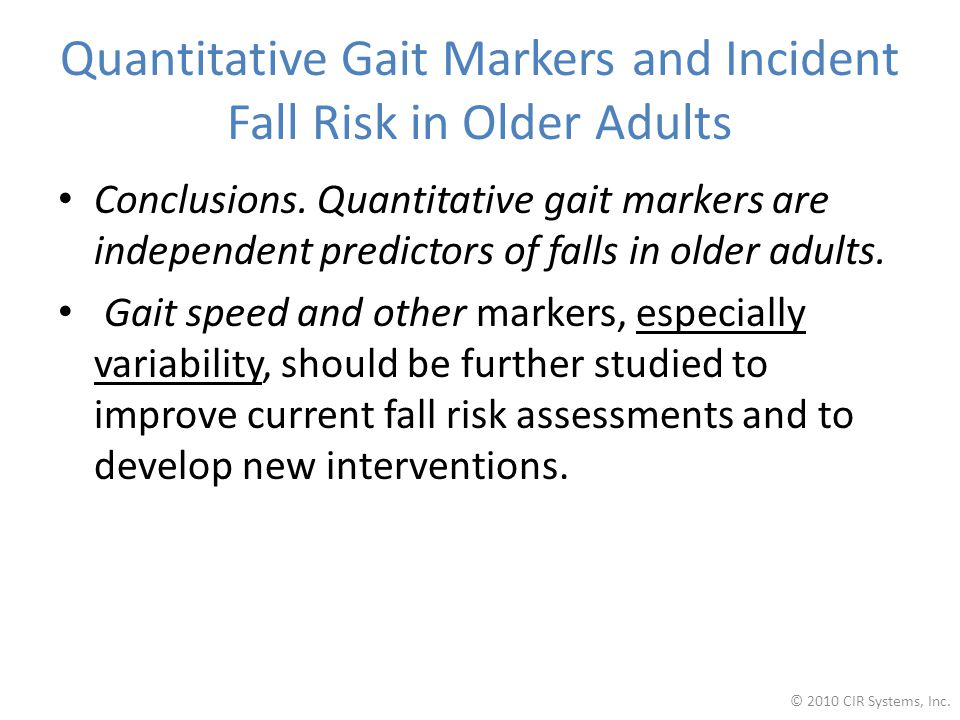 Quantitative Gait Markers and Incident Fall Risk in Older Adults Conclusions.