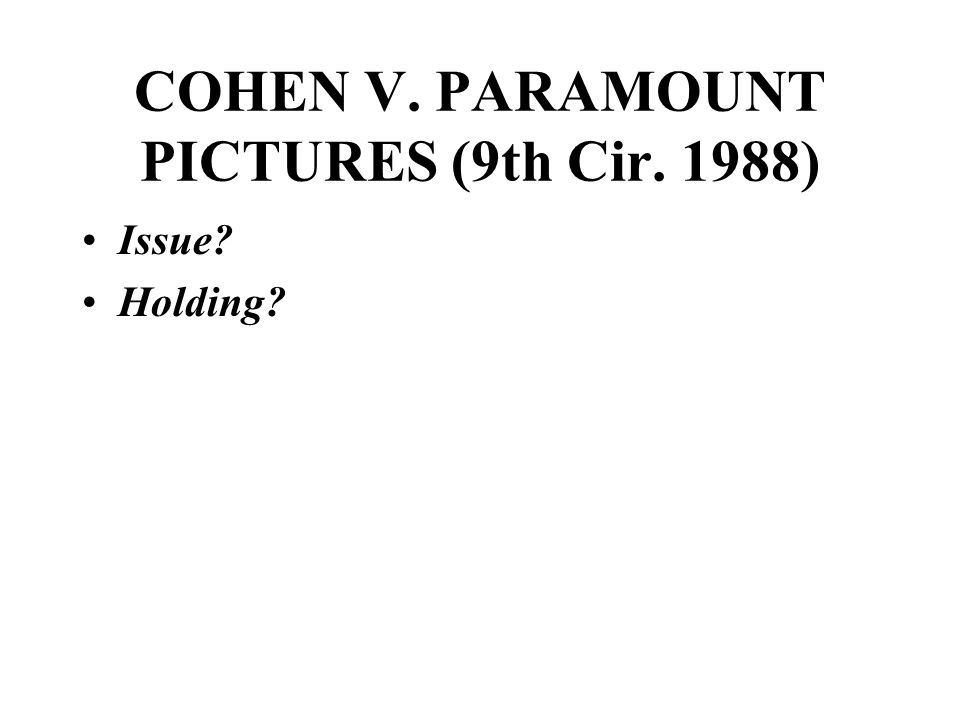 COHEN V. PARAMOUNT PICTURES (9th Cir. 1988) Issue Holding