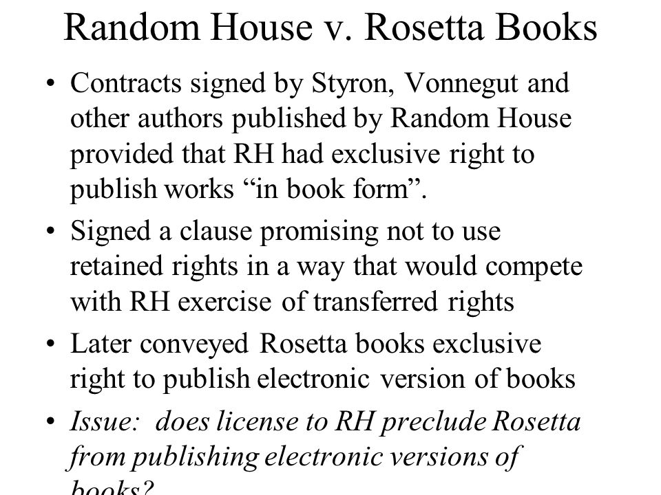 Random House v. Rosetta Books Contracts signed by Styron, Vonnegut and other authors published by Random House provided that RH had exclusive right to