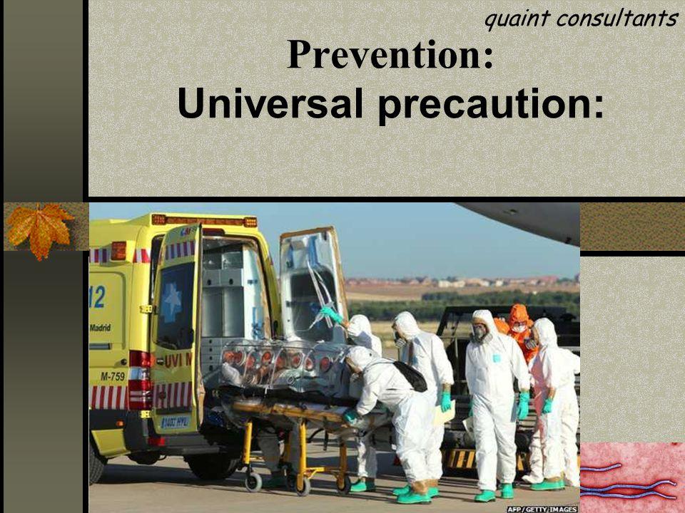 Prevention: Universal precaution: quaint consultants