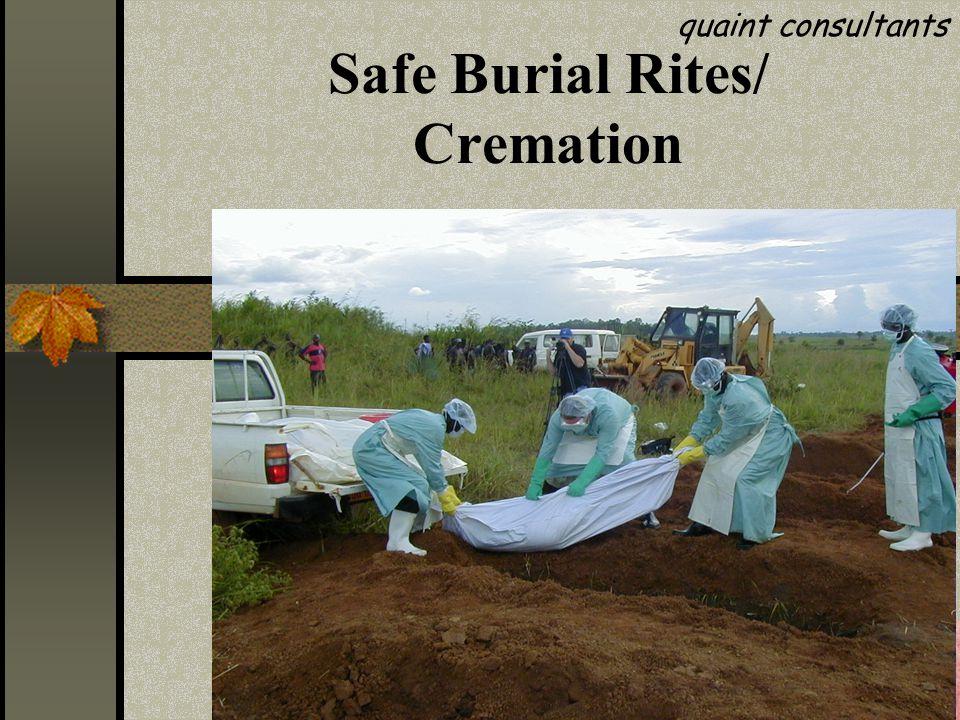 Safe Burial Rites/ Cremation quaint consultants