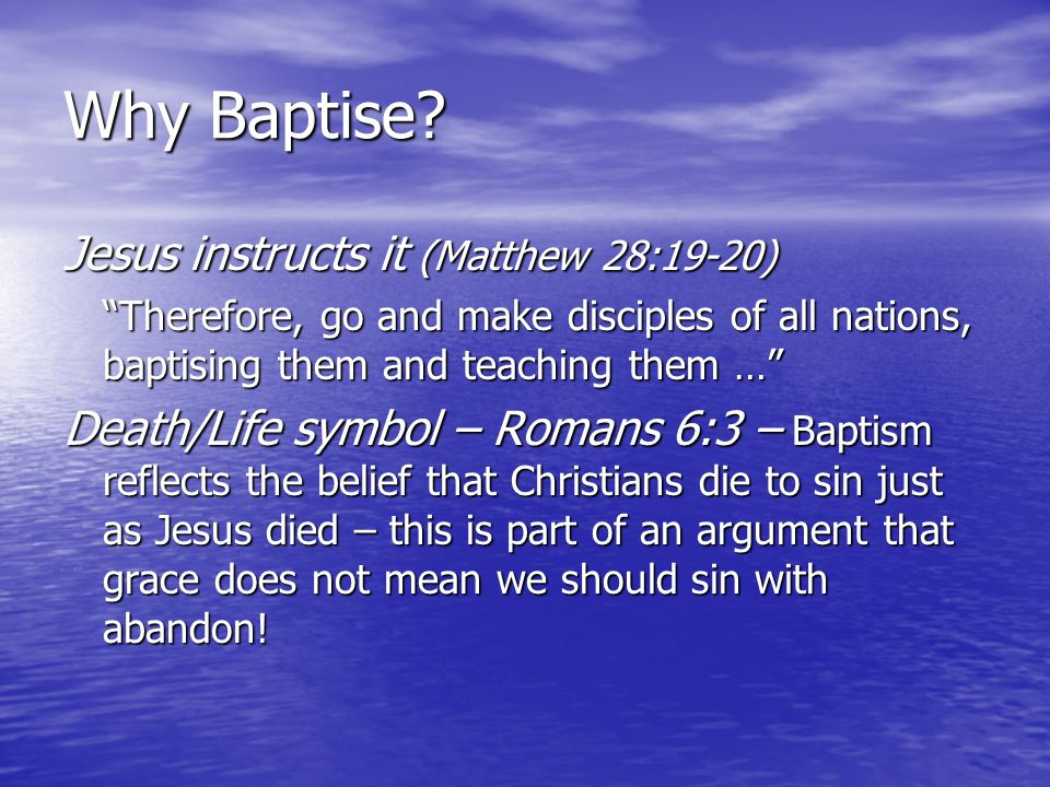 Variants Roman Catholic view Application of the rite of baptism removes original sin and results in justification (being right before God).