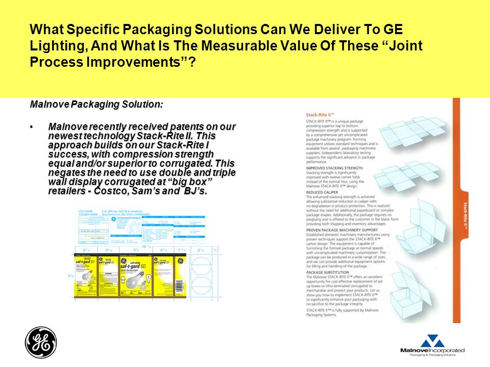What Specific Packaging Solutions Can We Deliver To GE Lighting, And What Is The Measurable Value Of These Joint Process Improvements .
