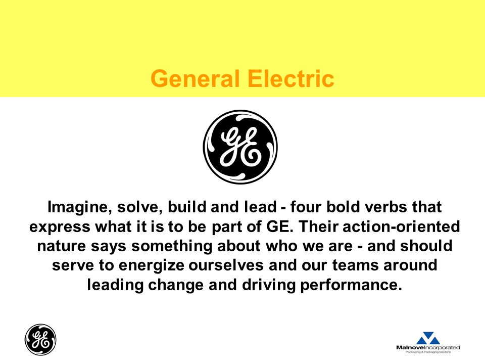 Imagine, solve, build and lead - four bold verbs that express what it is to be part of GE.