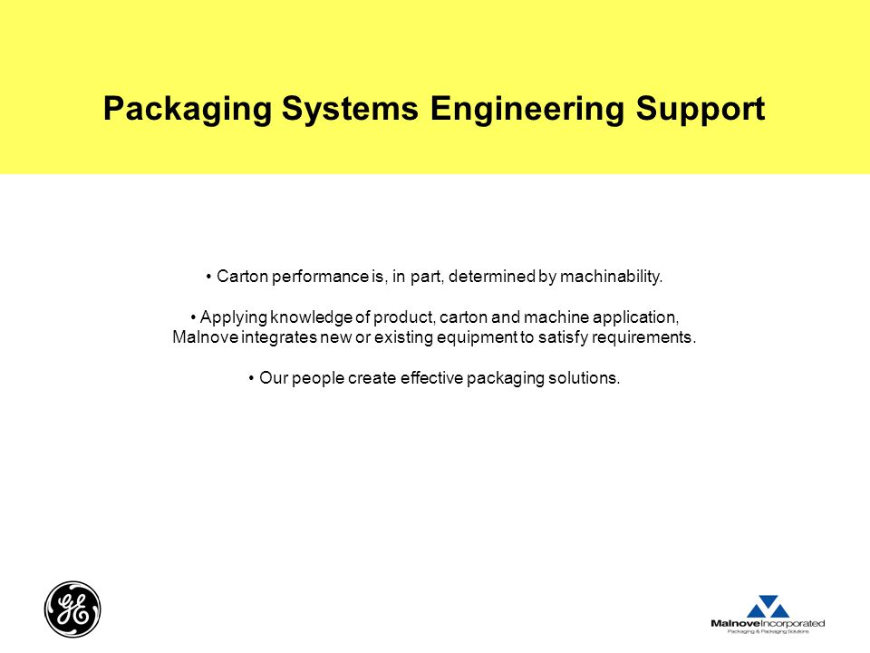 Packaging Systems Engineering Support Carton performance is, in part, determined by machinability.