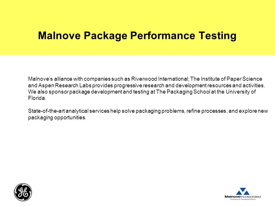 Malnove Package Performance Testing Malnove's alliance with companies such as Riverwood International; The Institute of Paper Science and Aspen Research Labs provides progressive research and development resources and activities.