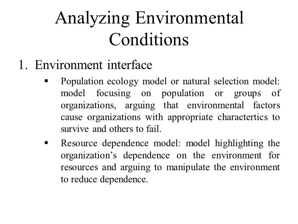 Analyzing Environmental Conditions 1.Environment interface  Population ecology model or natural selection model: model focusing on population or grou