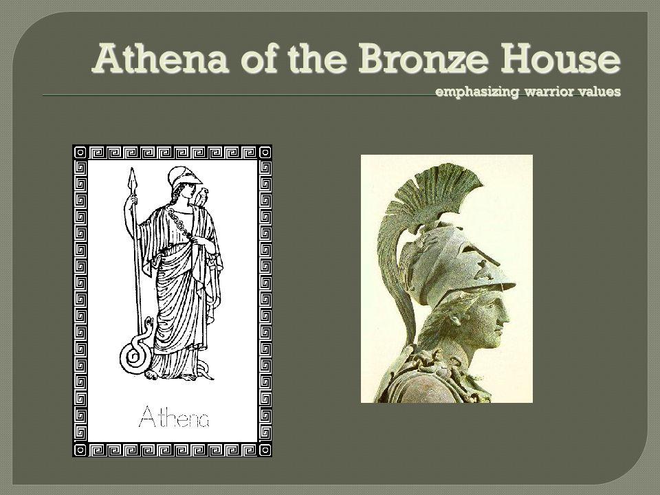 Athena of the Bronze House emphasizing warrior values