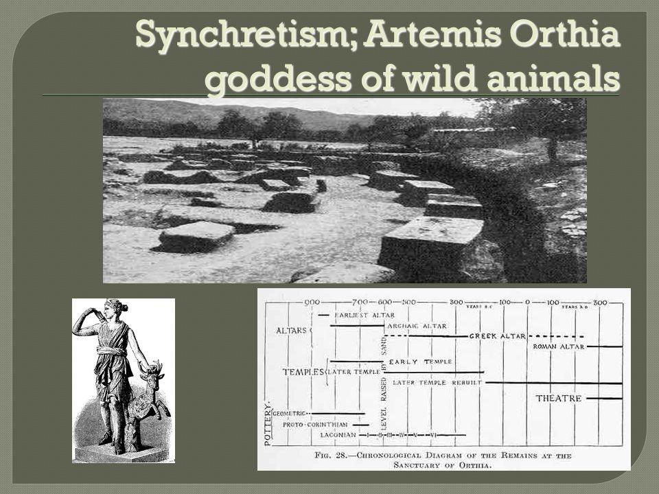 Synchretism; Artemis Orthia goddess of wild animals