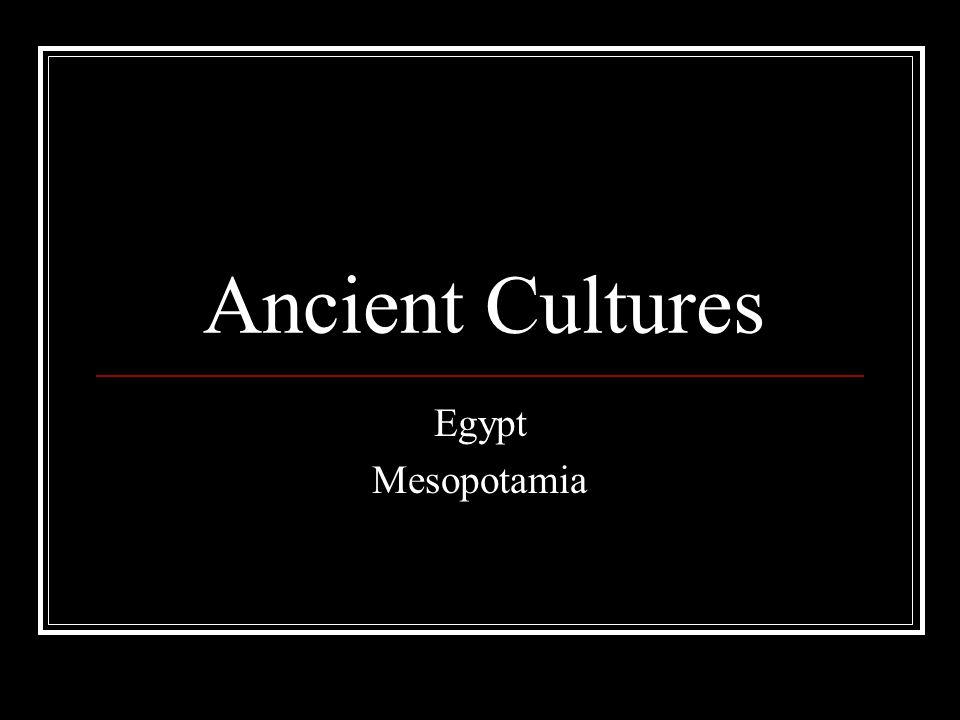 Ancient Cultures Egypt Mesopotamia