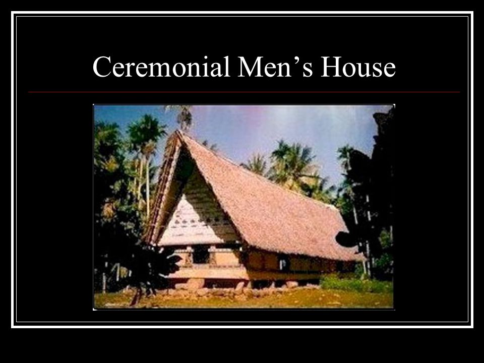 Ceremonial Men's House