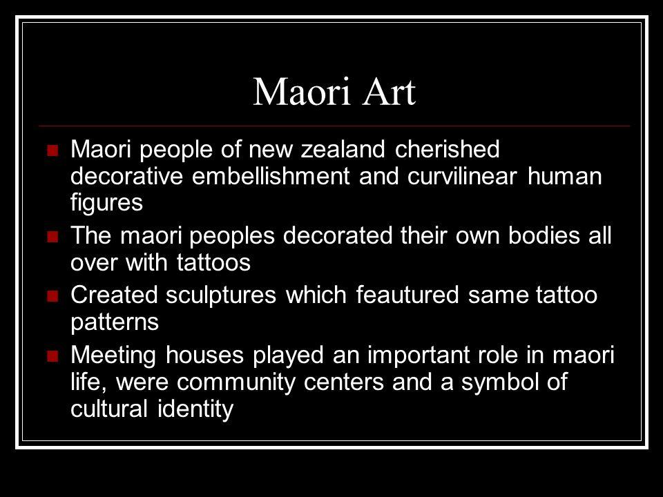 Maori Art Maori people of new zealand cherished decorative embellishment and curvilinear human figures The maori peoples decorated their own bodies al
