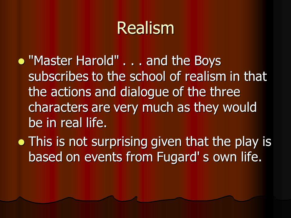 Realism Master Harold ...