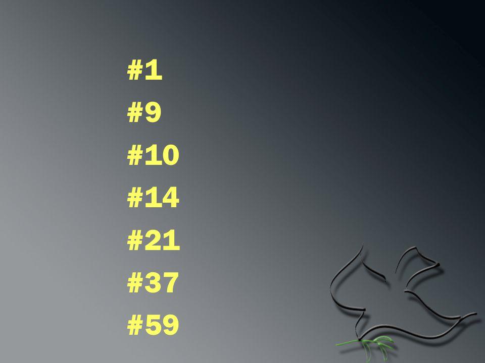 #1 #9 #10 #14 #21 #37 #59