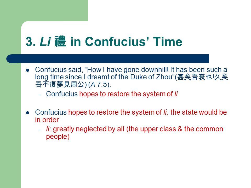3. Li 禮 in Confucius' Time Confucius said, How I have gone downhill.