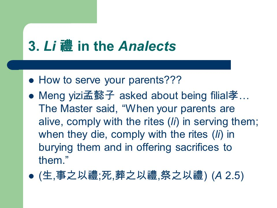 3. Li 禮 in the Analects How to serve your parents .