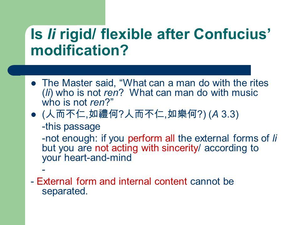 Is li rigid/ flexible after Confucius' modification.