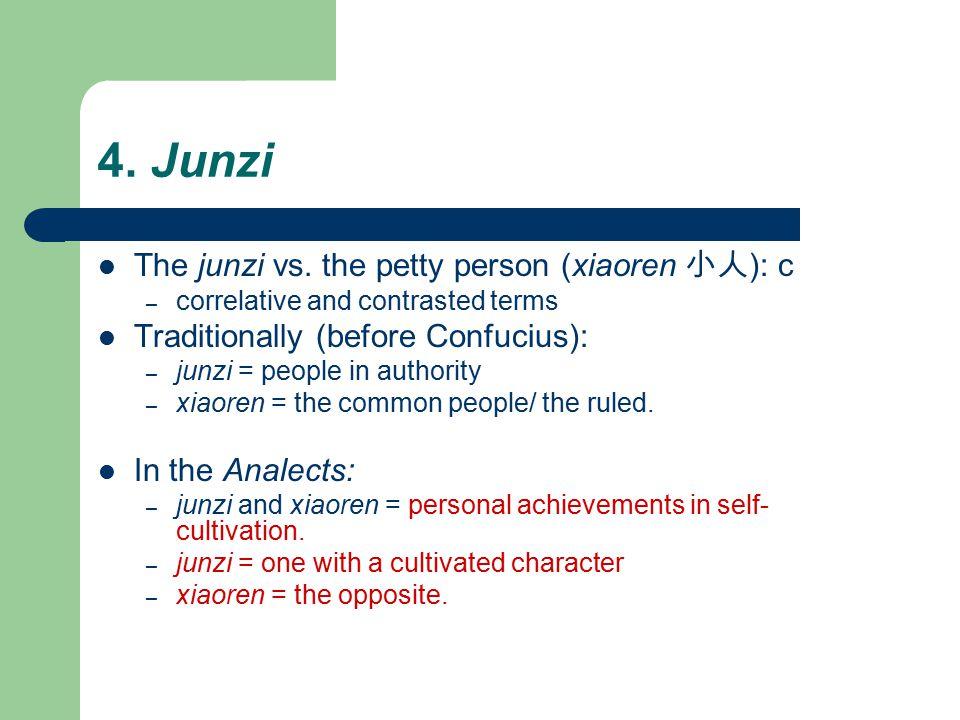 4. Junzi The junzi vs.
