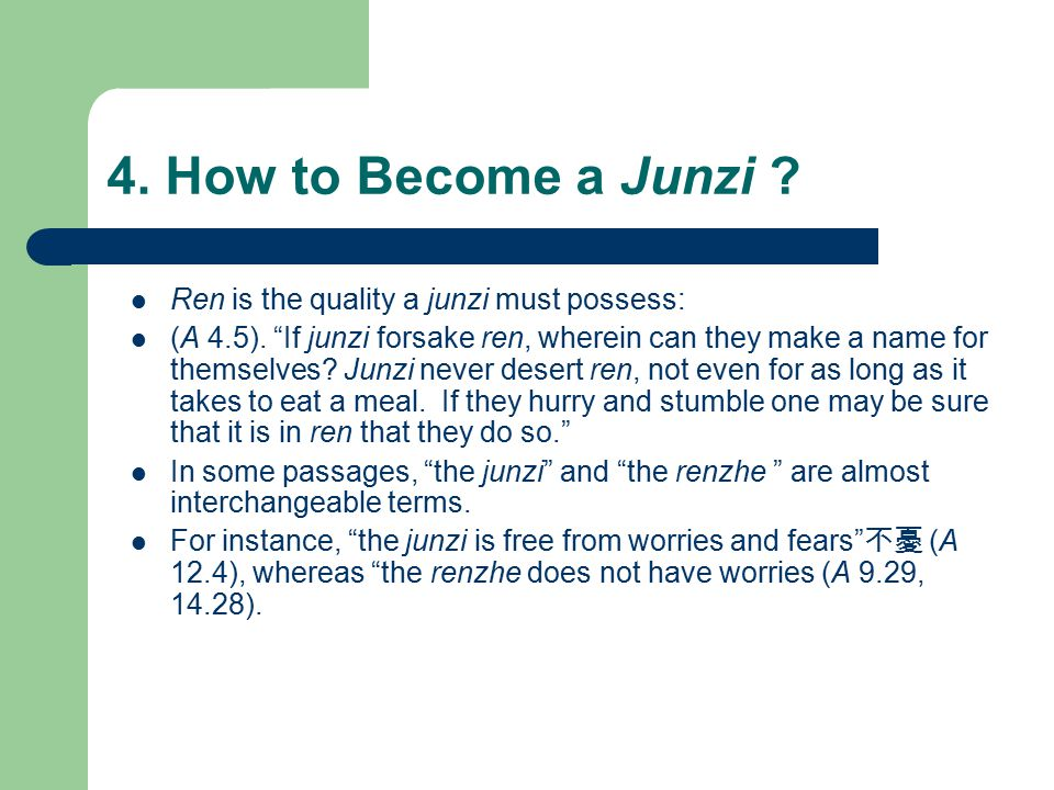 4.How to Become a Junzi . Ren is the quality a junzi must possess: (A 4.5).