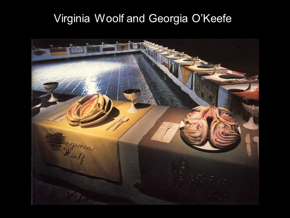 Dinner Party Wolfe & O'Keefe Virginia Woolf and Georgia O'Keefe