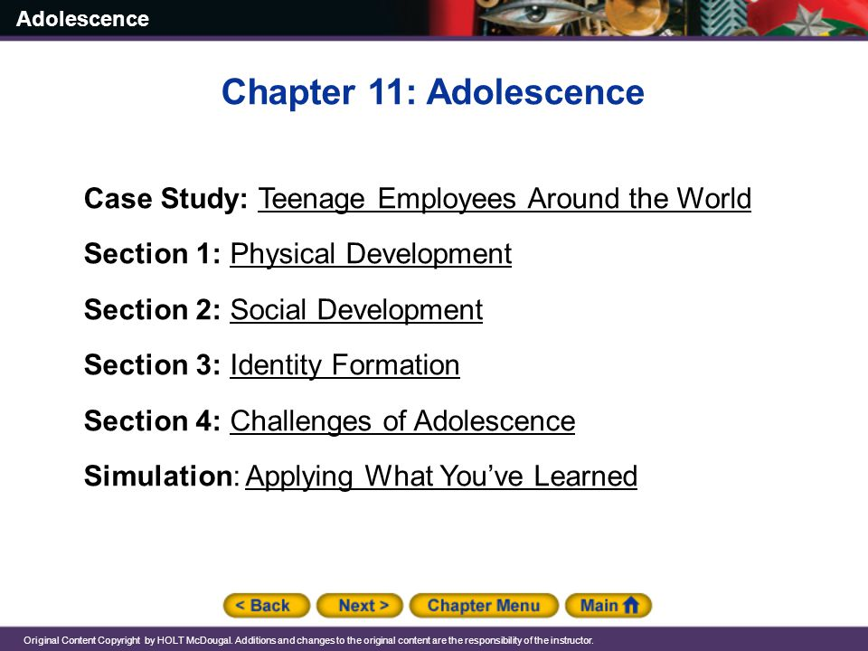 Adolescence Original Content Copyright by HOLT McDougal. Additions and changes to the original content are the responsibility of the instructor. Chapt