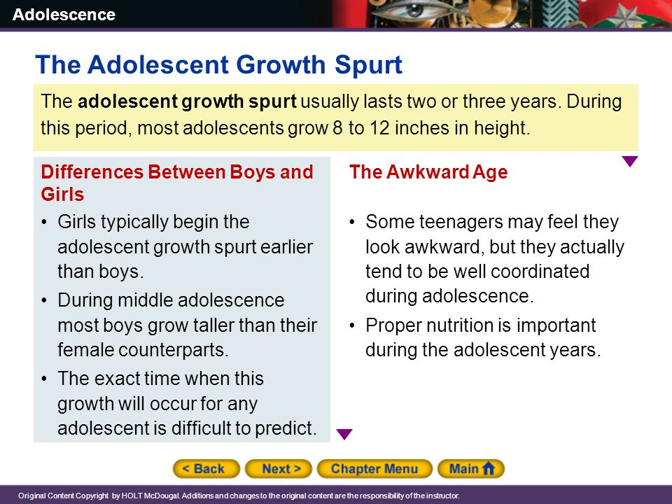 Adolescence Original Content Copyright by HOLT McDougal. Additions and changes to the original content are the responsibility of the instructor. The a