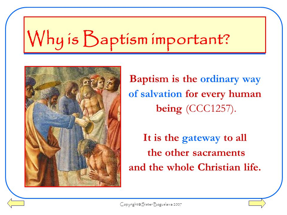 Boguslawa 2007 Why is Baptism important.