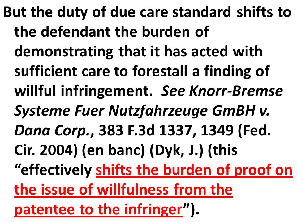But the duty of due care standard shifts to the defendant the burden of demonstrating that it has acted with sufficient care to forestall a finding of