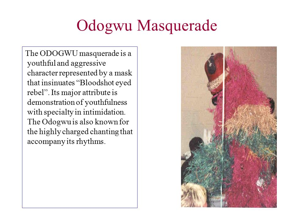 "Agaba Masquerade The AGABA masquerade as a character is that of a warrior represented in its name that literally connotes ""lets go"". The Agaba major a"