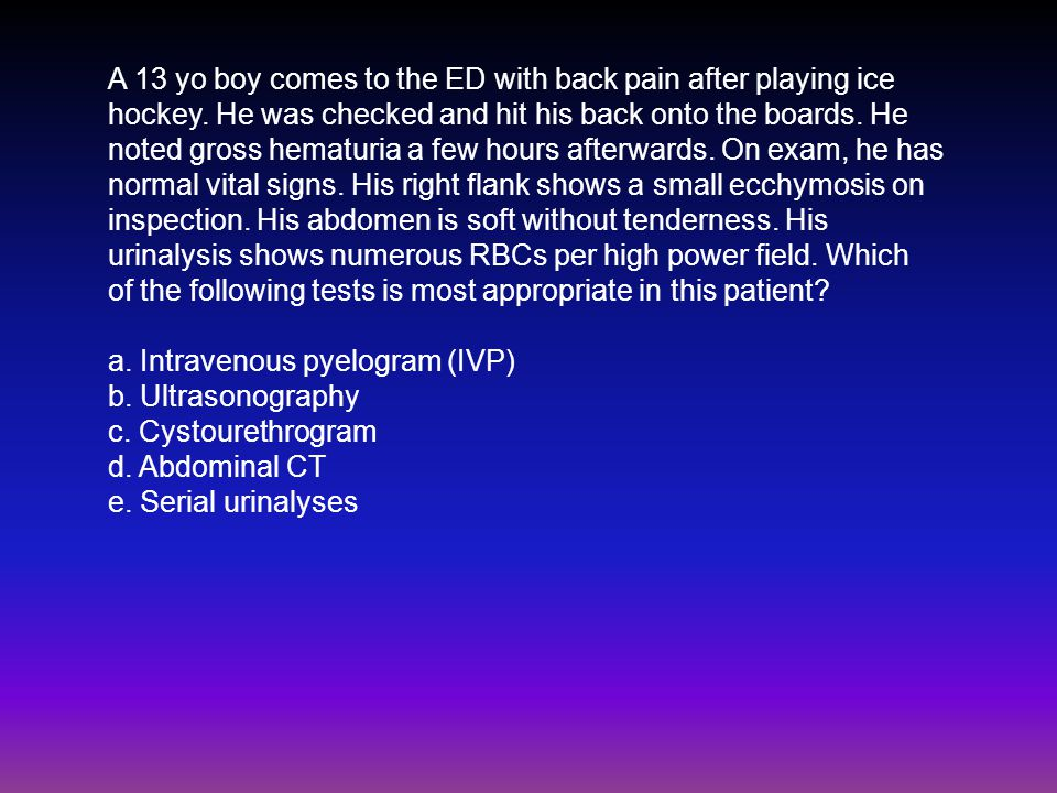 A 13 yo boy comes to the ED with back pain after playing ice hockey.